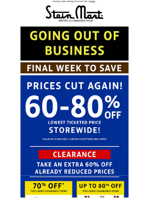 Stein Mart - Bigger savings at our Going Out of Business Sale!