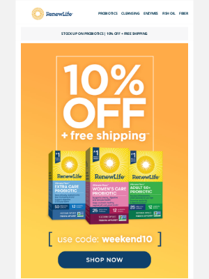 Renew Life - 10% Off + Free Shipping—Your Weekend Treat is Here!