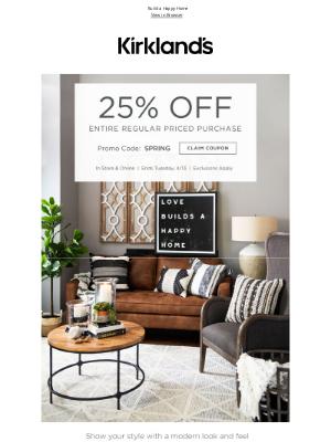 Kirkland's - Spring Has Arrived - Save 25% OFF Your Favorites