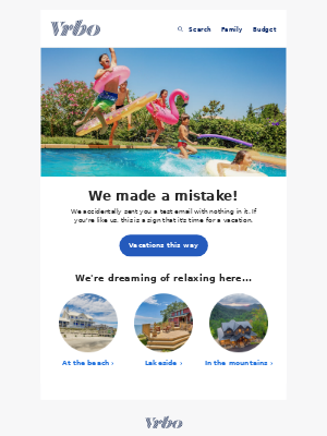 VRBO - Oops! We sent you a test email by mistake.