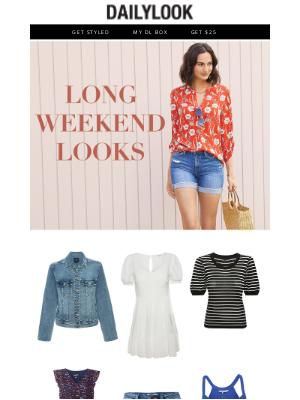 DailyLook - Long Weekend Looks!