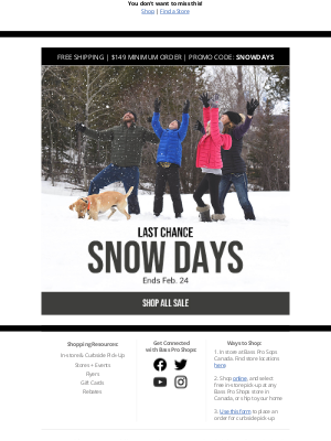 Bass Pro Shops - Final days for our SNOW DAYS sale