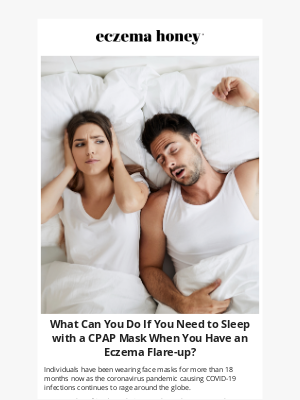 Eczema Honey Co - What Can You Do If You Need to Sleep with a CPAP Mask When You Have an Eczema Flare-up?