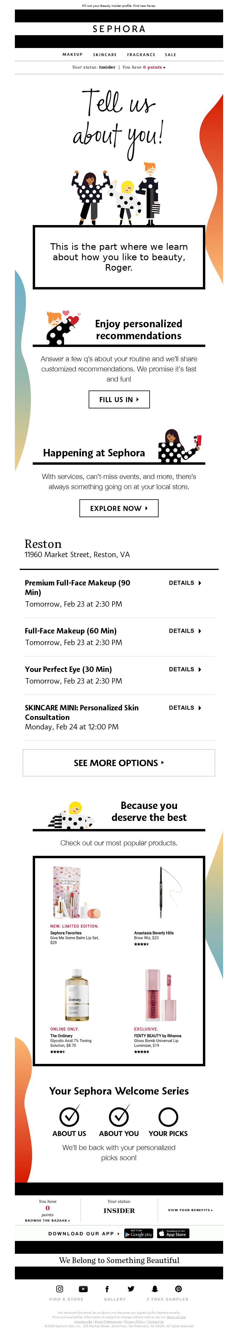 Fill out your Beauty Insider profile. Find new faves. Sephora Makeup Skinca