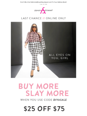 Ashley Stewart - LAST CHANCE to Buy More & Save More!