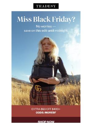 Tradesy - Miss Black Friday? Open this.