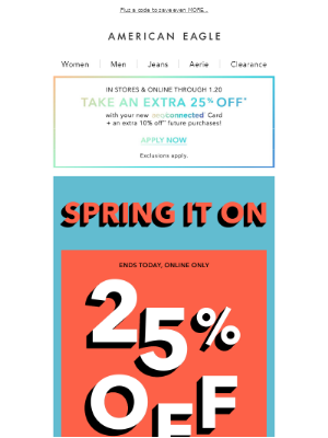 Ends today! 25% off EVERYTHING + 60% off CLEARANCE