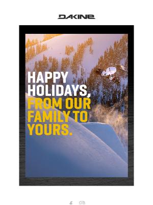 Dakine Inc - Happy Holidays From Everyone At Dakine!