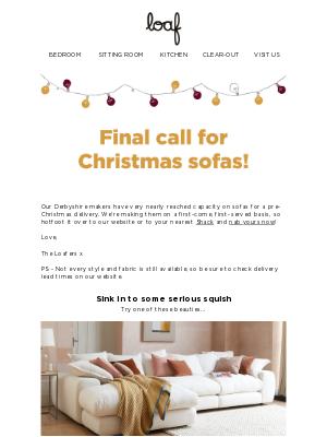 Loaf (UK) - Final call for Christmas sofas!