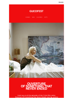 Gucci USA - Watch all 7 Episodes of 'Ouverture Of Something That Never Ended'