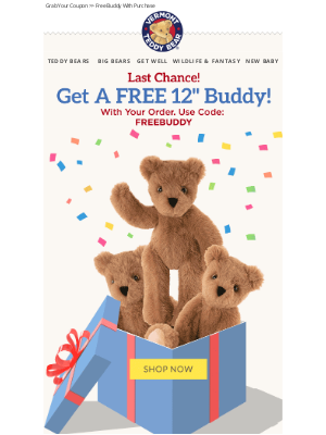 Vermont Teddy Bear - Last Chance For A FREE Buddy - Ends Tonight!