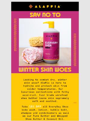 Alaffia - Say No to Winter Skin Woes