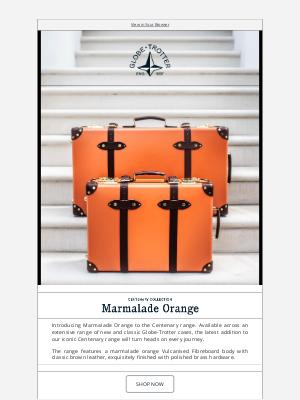 Globe-Trotter - New In: The Centenary Range in Marmalade Orange