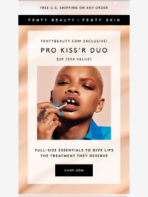 Fenty Beauty - Get your hands on this Pro Kiss'r Duo
