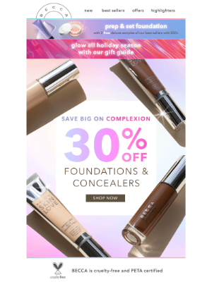 BECCA Cosmetics - LAST CHANCE For 30% OFF Foundations & Concealers