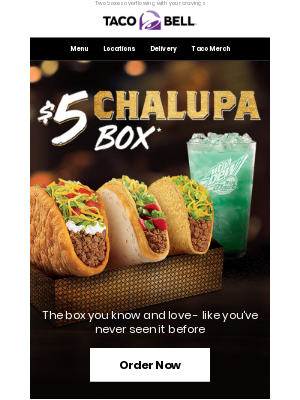 Discover the all-new $5 Chalupa Box 🙌  and $7 Deluxe Box 🌟