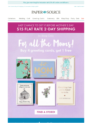 Paper Source - Hurry! Order Today for Mother's Day Delivery.
