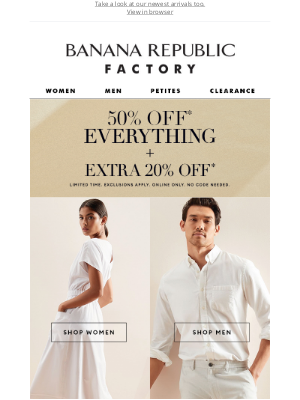 Banana Republic Factory - We're saying thank you with 50% off EVERYTHING + extra 20% off