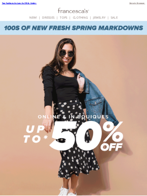 francesca's - New Markdowns: Up To 50% OFF Spring Arrivals!
