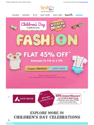 FirstCry (India) - Only for 3 Hours! Flat 45% OFF on Fashion >