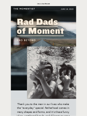 Rad Dads of Moment (and beyond)