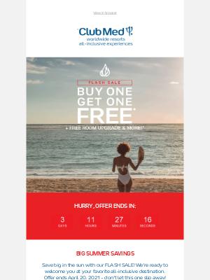 Club Med - BOGO FLASH SALE 💥   Save on your Summer getaway!