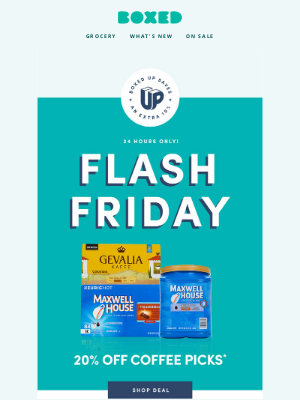 Boxed - ⚡ FLASH FRIDAY: 20% off coffee today only + new coupons just for you!