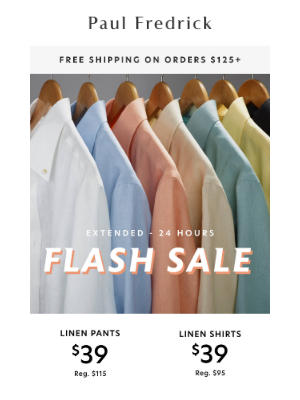 Paul Fredrick - Flash Sale Extended: $39 linen pants and shirts.