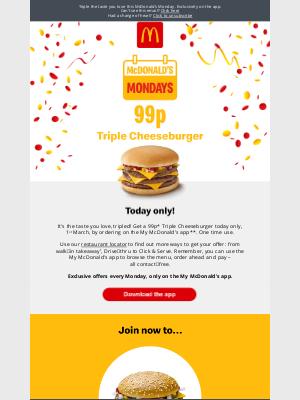 McDonald's (UK) - 99p Triple Cheeseburger today only!