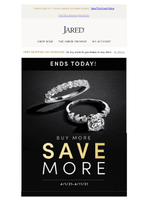 Jared - Last chance to save on Buy more, SAVE more storewide!