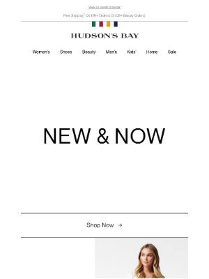 Hudson's Bay (CA) - NEW & NOW: Covetable brands & the latest styles