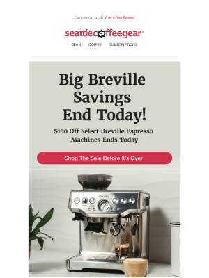 Seattle Coffee Gear - Last Day to Save on Breville! 👋