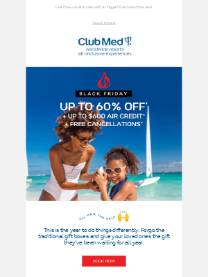 Club Med - 🚨 Black Friday 🚨 Up to 60% Off Your Next Getaway