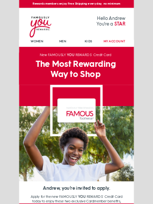 Famous Footwear - Andrew, it's here! The most rewarding way to shop.