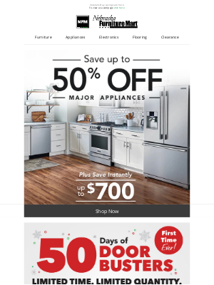 Nebraska Furniture Mart - Save up to 50% and an additional $700 off Appliances!