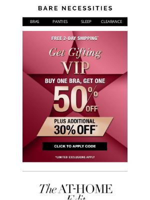 Bare Necessities - One Stop-Gift Shop: Buy 1 Bra, Get 1 Half Off + Extra 30%!