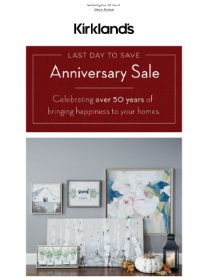 Kirkland's - Final Countdown...Anniversary Sale Ends Tonight!