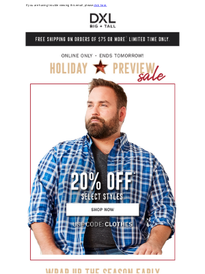 DXL - 'Tis the Season to Take 20% Off! Holiday Preview Sale!