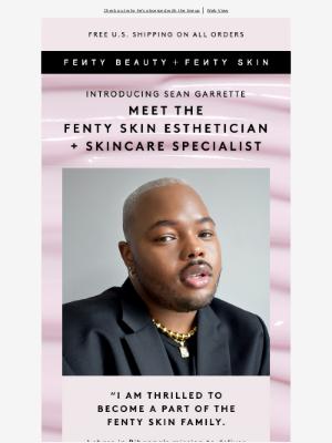 Fenty Beauty - Meet the Fenty Skin Esthetician: Sean Garrette