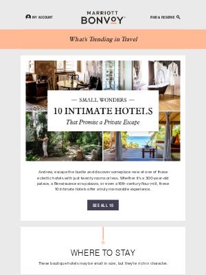 Marriott International - Trending in Travel: 10 Intimate Hotels
