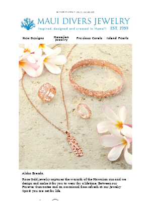 You will feel the warmth of the Hawaiian Sun with our Rose Gold