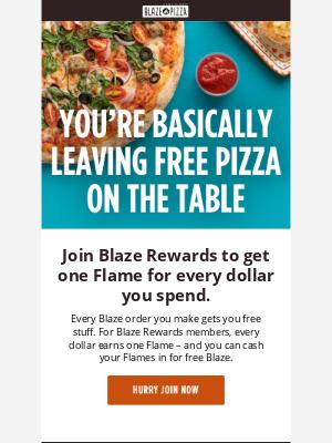 Blaze Pizza - You're not a Blaze Rewards member. Let's fix that.