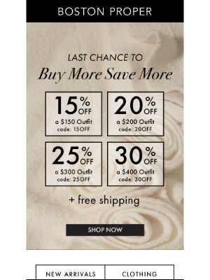 Boston Proper - Last Chance(!) To Buy More & Save More