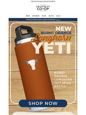 University Co-op - NEW: Burnt Orange YETI Bottle!