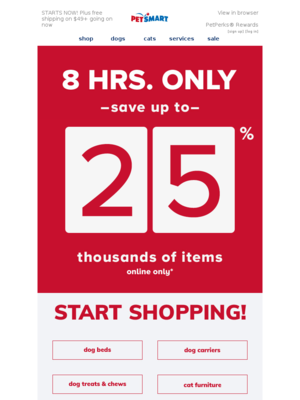 STARTS NOW! Plus free shipping on $49+ going on now PetSmart View in browse
