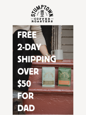 FREE 2-DAY shipping over $50 for Father's Day
