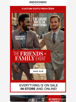 INDOCHINO - Our Friends and Family Sale is here!