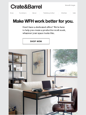 Crate and Barrel - Don't have a home office? We can help.