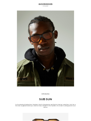 The Goodhood Store - Exclusive launch of Sub Sun sunglasses