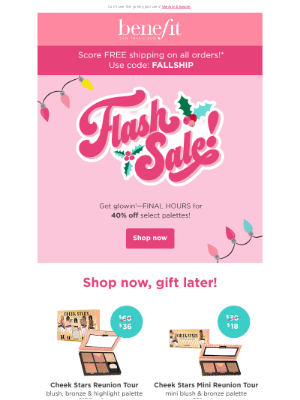 Benefit Cosmetics - Last Chance! 40% OFF cheek & eye palettes!